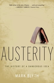 Austerity - The History of a Dangerous Idea ebook by Mark Blyth