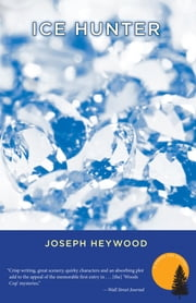 Ice Hunter - A Woods Cop Mystery ebook by Joseph Heywood