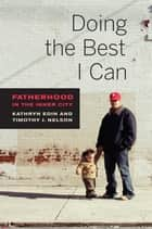 Doing the Best I Can ebook by Kathryn Edin,Timothy J. Nelson