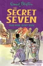 Good Work, Secret Seven - Book 6 ebook by Enid Blyton, Esther Wane