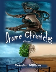 Drome Chronicles Volume I ebook by Veracity Williams