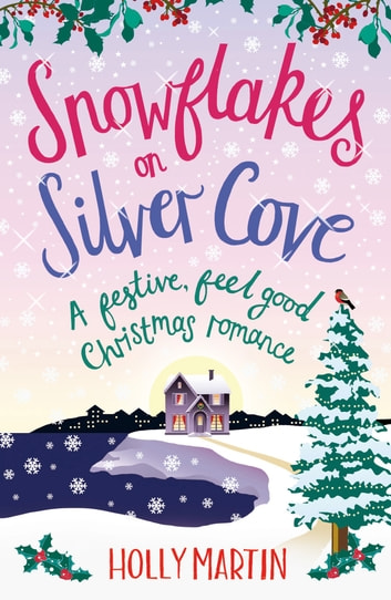 Snowflakes on silver cove ebook by holly martin 9781910751466 snowflakes on silver cove a festive feel good christmas romance ebook by holly fandeluxe Gallery