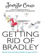 Getting Rid Of Bradley ebook by Jennifer Crusie