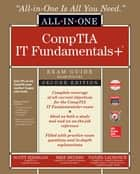 CompTIA IT Fundamentals+ All-in-One Exam Guide, Second Edition (Exam FC0-U61) ebook by Mike Meyers, Scott Jernigan, Daniel Lachance