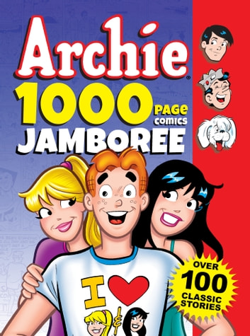 Archie 1000 Page Comic Jamboree ebook by Archie Superstars