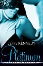 Platinum ebook by Jeffe Kennedy