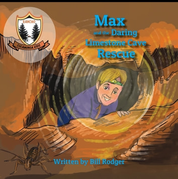 Max and the Daring Limestone Cave Rescue - Rancho Cucamunga Kids ebook by Bill Rodger