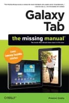 Galaxy Tab: The Missing Manual ebook by Preston Gralla