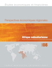 Regional Economic Outlook: Sub-Saharan Africa (April 2008) ebook by International Monetary Fund. African Dept.
