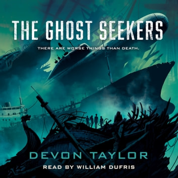 The Ghost Seekers audiobook by Devon Taylor