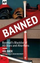 Banned - Baseball's Blacklist of All-Stars and Also-Rans eBook by Hal Bock, The Associated Press