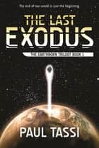 The Last Exodus ebook by Paul Tassi