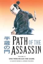 Path of the Assassin Volume 15: One Who Rules the Dark ebook by Kazuo Koike