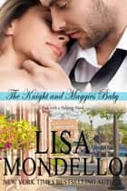 The Knight and Maggie's Baby - a contemporary romance eBook by Lisa Mondello