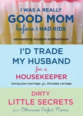 I'd Trade My Husband/Good Mom 3 for 2 Bundle ebook by Trisha Ashworth,Amy Nobile