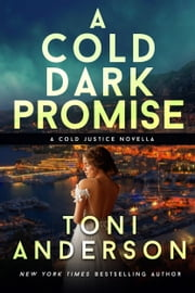 A Cold Dark Promise ebook by Toni Anderson