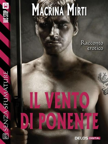Il vento di ponente ebook by Macrina Mirti