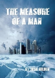 The Measure of a Man ebook by Josh Hilden