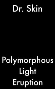 Polymorphous Light Eruption ebook by Dr Skin