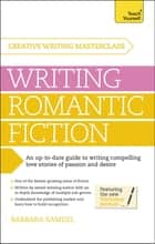 Masterclass: Writing Romantic Fiction - A modern guide to writing compelling love stories of passion and desire ebook by Barbara Samuel