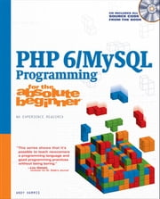 PHP 6/MySQL Programming for the Absolute Beginner ebook by Andy Harris