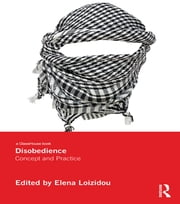 Disobedience - Concept and Practice ebook by Elena Loizidou