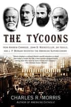 The Tycoons ebook by Charles R. Morris