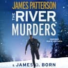 The River Murders livre audio by James Patterson, James O. Born