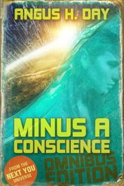 Minus A Conscience: Omnibus Edition ebook by Angus H Day