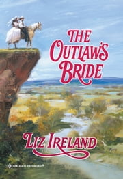 The Outlaw's Bride ebook by Liz Ireland
