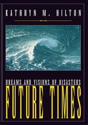 Future Times ebook by Kathryn M. Hilton