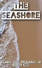 The Seashore ebook by Lisa E. Jobe