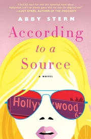 According to a Source - A Novel ebook by Abby Stern