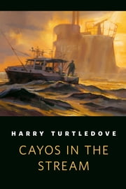 Cayos in the Stream - A Tor.Com Original ebook by Harry Turtledove