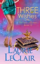 Three Wishes ebook by Laurie LeClair