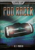 Pod Racer ebook by R. T. Martin