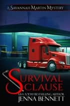 Survival Clause - A Savannah Martin Novel ebook by Jenna Bennett