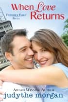 When Love Returns - Fitzpatrick Family - Becca ebook by Judythe Morgan