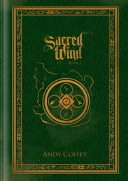 Sacred Wind: Book 2 ebook by Andy Coffey