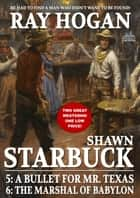 Shawn Starbuck Double Western 3: A Bullet for Mr. Texas / The Marshal of Babylon ebook by