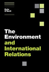 The Environment and International Relations ebook by Kate O'Neill