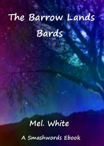 The Barrow Lands Bards ebook by Mel. White