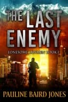 The Last Enemy - Book 1 ebook by Pauline Baird Jones