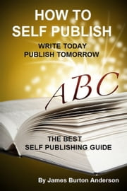 How To Self Publish ebook by James Burton Anderson