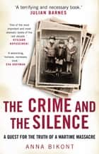 The Crime and the Silence ebook by Anna Bikont