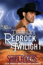 Their Ex's Redrock Twilight (Texas Alpha) ebook by Shirl Anders