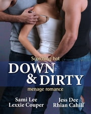 Down And Dirty ebook by Rhian Cahill,Jess Dee,Sami Lee,Lexxie Couper