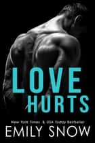 Love Hurts 電子書 by Emily Snow