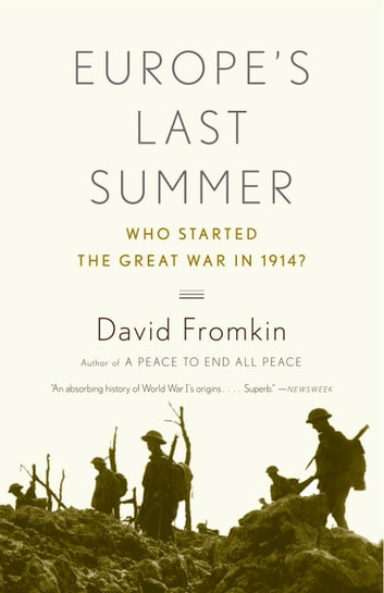 Europe's Last Summer - Who Started the Great War in 1914? ebook by David Fromkin