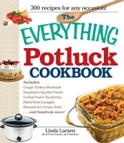 The Everything Potluck Cookbook ebook by Linda Larsen